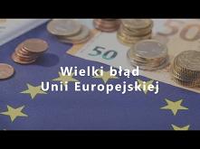 Wielki błąd Unii Europejskiej