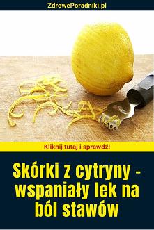 Skórki z cytryny – wspaniał...