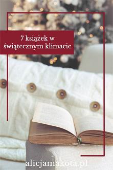 7 książek [KLIK] w klimacie świąt Bożego Narodzenia