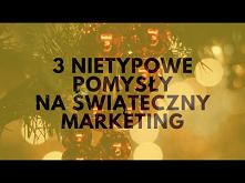 Nietypowe Pomysły Na Świąteczny Marketing…