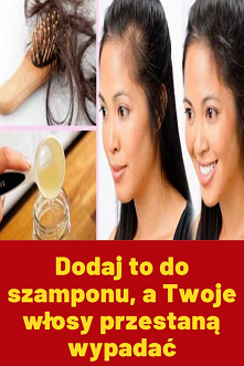 Dodaj to do szamponu, a Two...