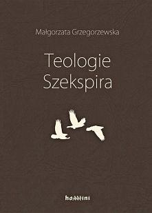 """""""Teologie Szekspira"""" Małgor..."""