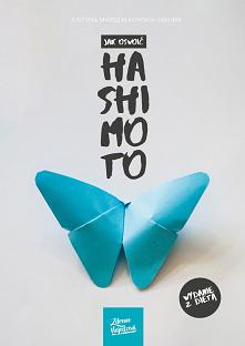 Hashimoto - jak schudnąć, co jeść i co wyeliminować plus 7 dniowa dieta od dietetyka! Mój e-book, to ponad 60 stron rzetelnej wiedzy, żadnego lania wody – tylko najważniejsze in...