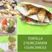 #Tortilla z #Kurczakiem i Guacamole