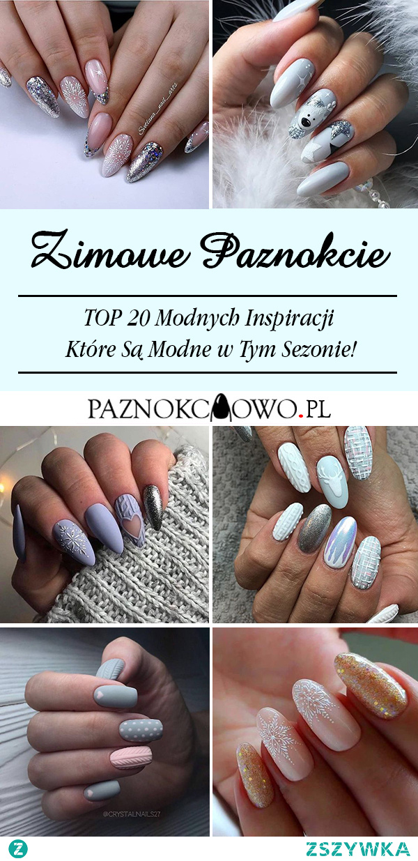 Zimowe Paznokcie – TOP 20 Modnych Inspiracji Które Są Modne w Tym Sezonie!