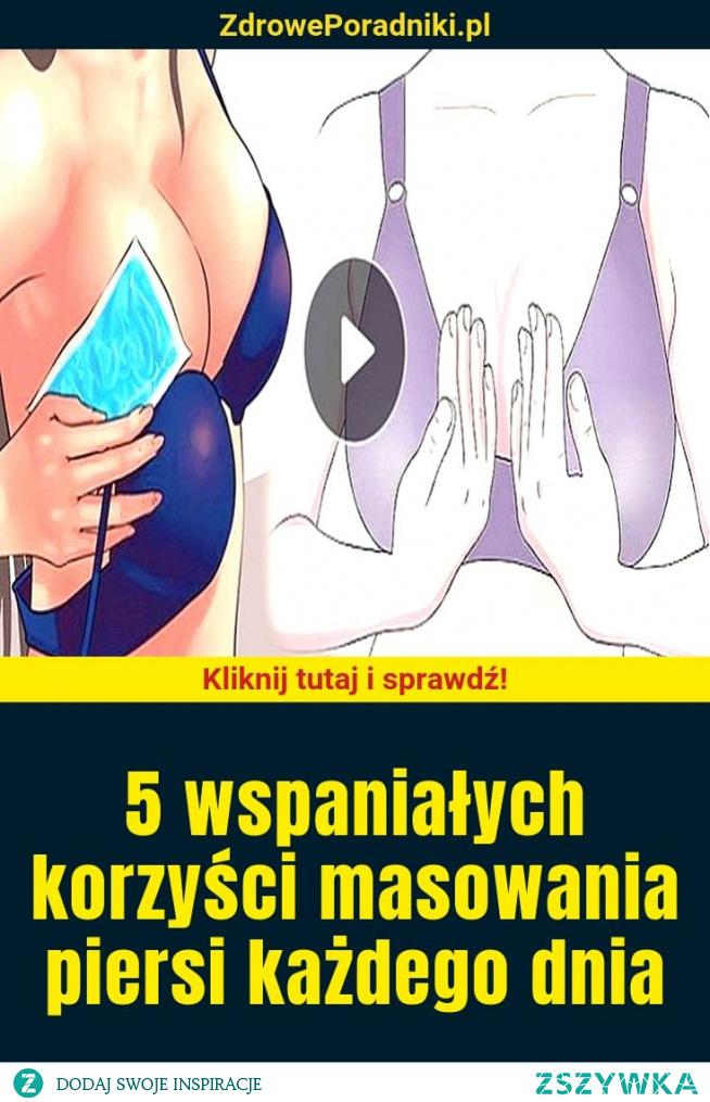 5 wspaniałych korzyści masowania piersi każdego dnia