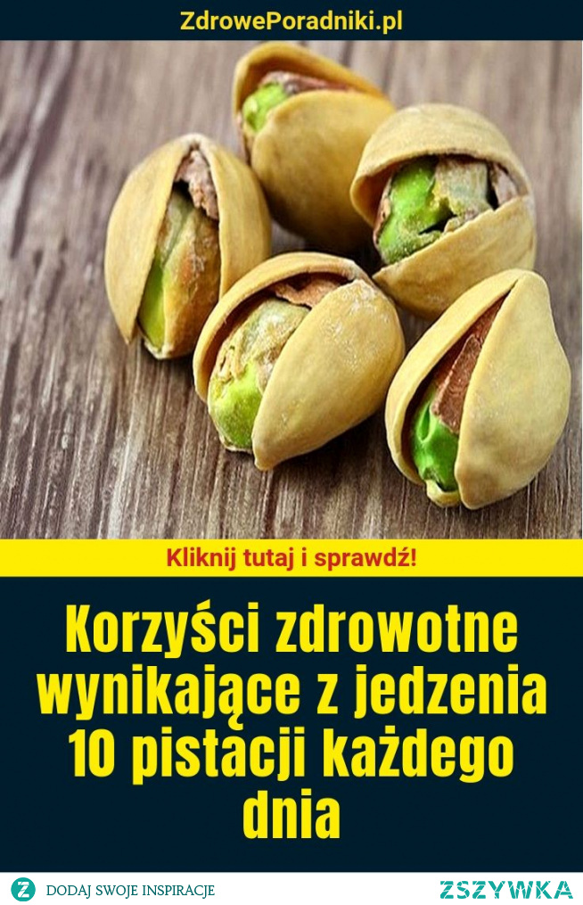 Korzyści zdrowotne wynikające z jedzenia 10 pistacji każdego dnia