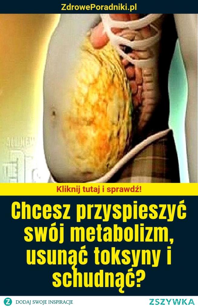 Chcesz przyspieszyć swój metabolizm, usunąć toksyny i schudnąć?
