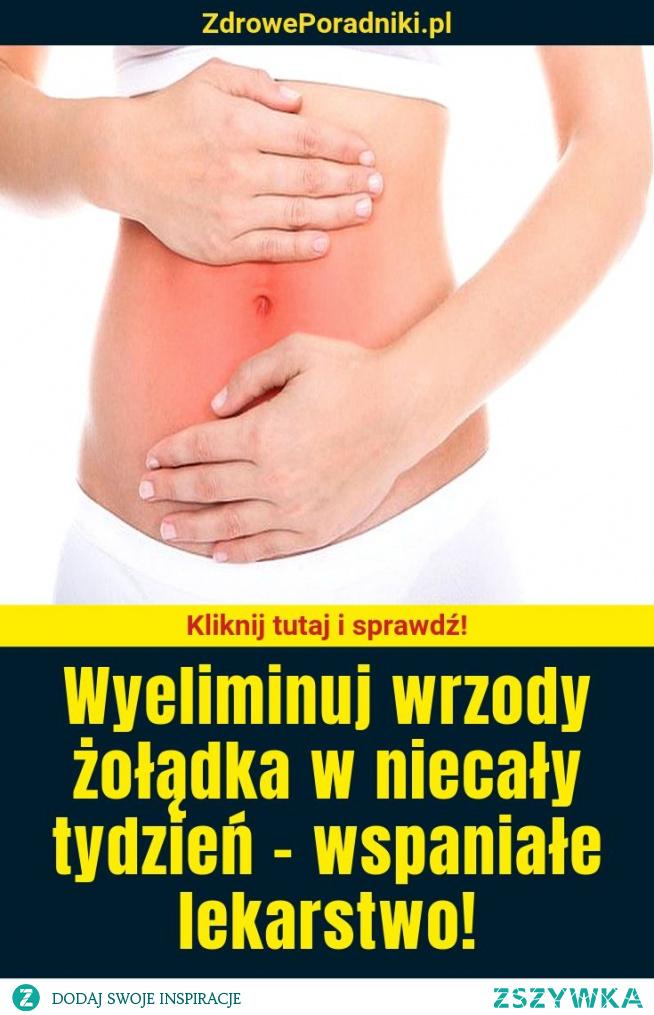 Wyeliminuj wrzody żołądka w niecały tydzień – wspaniałe lekarstwo!