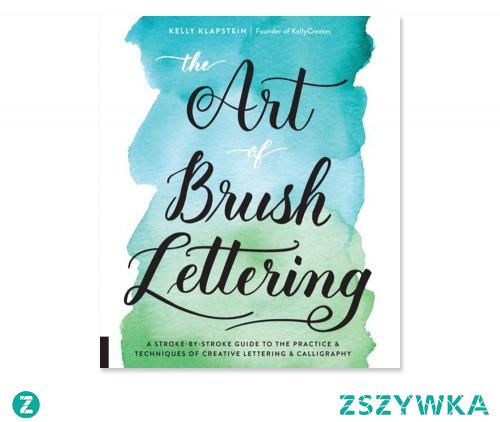 Szukasz idealnego prezentu dla artystycznej duszy? Być może podręcznik the art of brush lettering kelly klapstein to idealna opcja?
