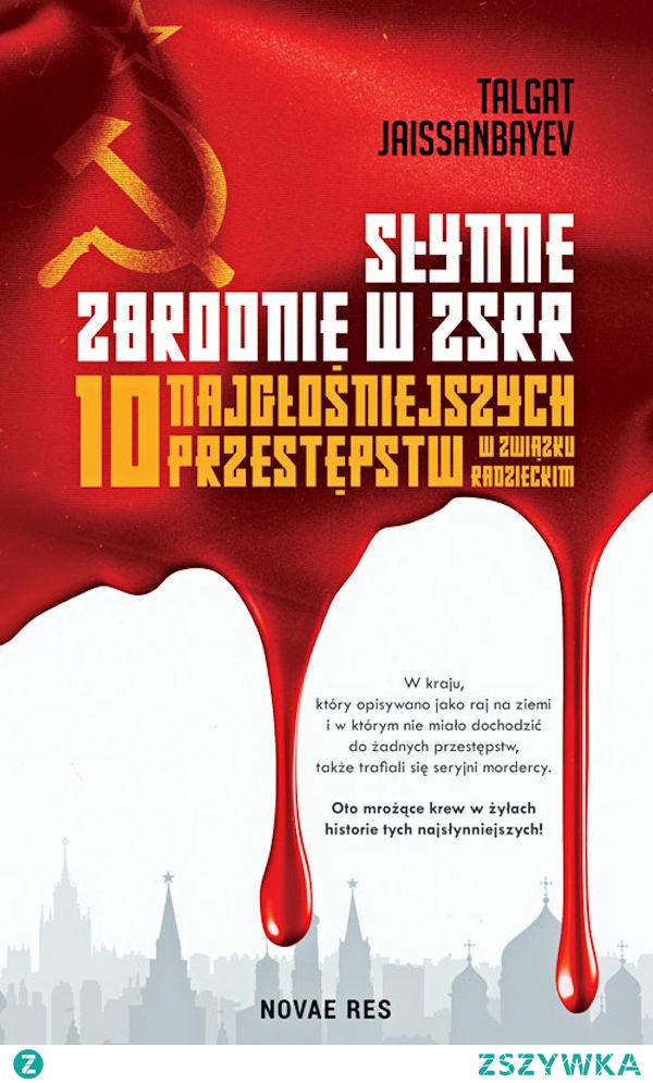 """Większość z nas lubi czytać kryminały, powieści sensacyjne i thrillery. Jeszcze lepiej, jeśli opisują one prawdziwe wydarzenia. Dreszcz emocji jest wówczas większy. Stąd ogromna popularność wszelkiego rodzaju pitawali. Nie jestem tutaj żadnym wyjątkiem, wiec z ciekawością zabrałam się za lekturę """"Słynnych zbrodni w ZSRR. 10 najgłośniejszych przestępstw w Związku Radzieckim"""". Autor, Talgat Jaissanbayev jest prawnikiem, specjalizuje się w prawie karnym i fascynuje historią Związku Radzieckiego. Jeśli dodać do tego wnikliwy research i niezłe pióro, to nie mogło się nie udać. Opisane w książce słynne przestępstwa mają różny kaliber; kradzież obrazu Fransa Halsa z muzeum w Moskwie, zuchwały rabunek 1,5 miliona rubli radzieckich (obecnie równowartość 50 milionów złotych) z Banku Państwowego Armenii, ale też porwanie samolotu przez 11 osobową rodzinę muzyków, chcącą dolecieć do Wielkiej Brytanii. Oddzielną kategorię stanowią krwawe i okrutne zabójstwa dokonane przez seryjnych zbrodniarzy."""
