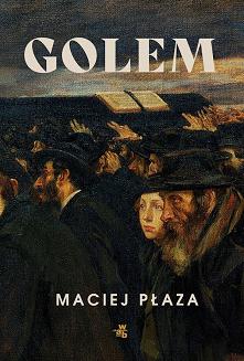 """""""Golem"""", kolejna powieść Ma..."""