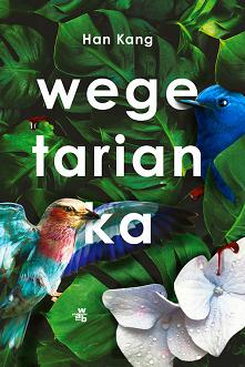 """""""Wegetarianka"""" to powieść w..."""