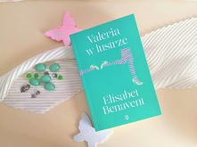 """""""Valeria w lustrze"""" - Elisabet Benavent Miłość istnieje, tylko czasem ukrywa się zbyt dokładnie."""