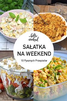 Sałatki na Weekend – 10 Naj...