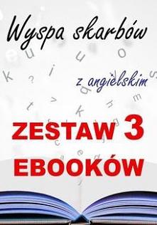 3 ebooki: Wyspa skarbów z angielskim. Literacki kurs językowy - Marta OwczarekPołącz hobby z nauką języków!