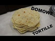 Pyszne i łatwe domowe tortille - przepis