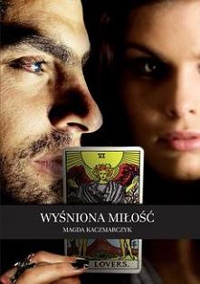 Wyśniona miłość - Magda KaczmarczykHistoria dojrzałego mężczyzny i młodej dziewczyny, która dopiero wkracza w dorosły świat. Piotr to zabójczo przystojny psychoterapeuta i taroc...
