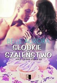 Słodkie szaleństwo - Belle AuroraMax Leokov mógł się tylko przyglądać, jak ludzie wokół niego znajdują  szczęście w miłości. W jego życiu był taki czas, kiedy nie tylko  pragnął...