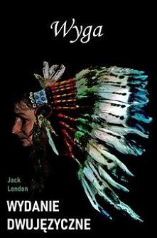 Wyga. Wydanie dwujęzyczne z gratisami - Jack LondonGratisowe książki do pobrania poprzez ebook. Opowieść w wersji dwujęzycznej (angielsko-polskiej).  Wydana w 1912 roku przygod...