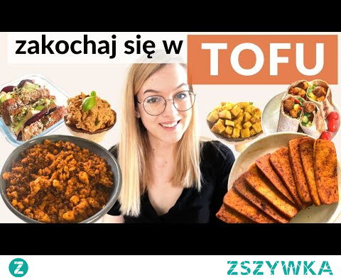4 sposoby na TOFU  - serio pyszne i proste przepisy