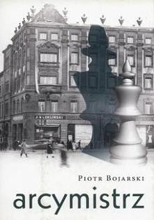 Arcymistrz - Piotr Bojarski...