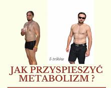 Jak podkręcić metabolizm ? ...