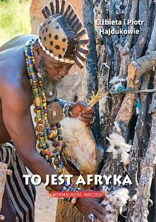 """""""To jest Afryka. Normalność..."""