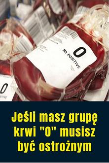 """Jeśli Masz Grupę Krwi """"0"""" M..."""