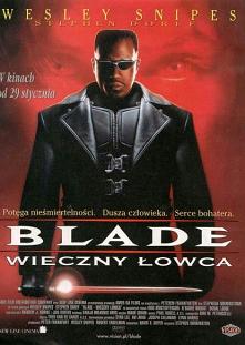 Blade, pół-wampir, pół-człowiek, walczy z pobratymcami w obronie ludzkiej rasy.