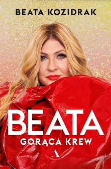 """Beata. Gorąca krew"" przeko..."