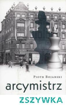 Arcymistrz - Piotr BojarskiPoznań, grudzień 1928 r. Poważni obywatele miasta otrzymują niepokojące anonimy. Ktoś grozi śmiercią Aleksandrowi Alechinowi  szachowemu mistrzowi świata, który rozegra niebawem symultanę w hotelu Bazar.  Trzydziestoletni aspirant policji Zbigniew Kaczmarek na rozwiązanie zagadki czasu ma niewiele, a krąg podejrzanych spory. Potencjalni rywale Alechina zazdroszczący mistrzowi sławy? Jakiś szaleniec? Sowieci? Wszak Rosjanin opuścił swój kraj po przejęciu władzy przez bolszewików.  Szantażysta rozgrywa partię kryminalnych szachów. Czy młody śledczy zdemaskuje go, zanim ten zabije arcymistrza?