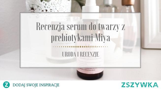 Wiele osób zachwalało produkty polskiej marki kosmetyków naturalnych Miya, więc w końcu i ja postanowiłam je przetestować. Moim pierwszym produktem tej marki była różana mgiełka do twarzy, której pełną recenzję znajdziecie na blogu. Od kilku miesięcy stosuję także enzymatyczny peeling do twarzy oraz serum z prebiotykami. Jak pewnie wiecie, już dłuższy czas borykam się z problemem niedoskonałości. To serum było naprawdę wysoko oceniane w kwestii radzenia sobie z problematyczną skórą, stąd też i ja postanowiłam dać mu szansę. Jak się u mnie sprawdziło? Czy rzeczywiście działa cuda? Czy poleciłabym je innym? Czy kupiłabym je ponownie? Przekonajcie się sami! Przed Wami moja recenzja serum do twarzy z prebiotykami Miya.