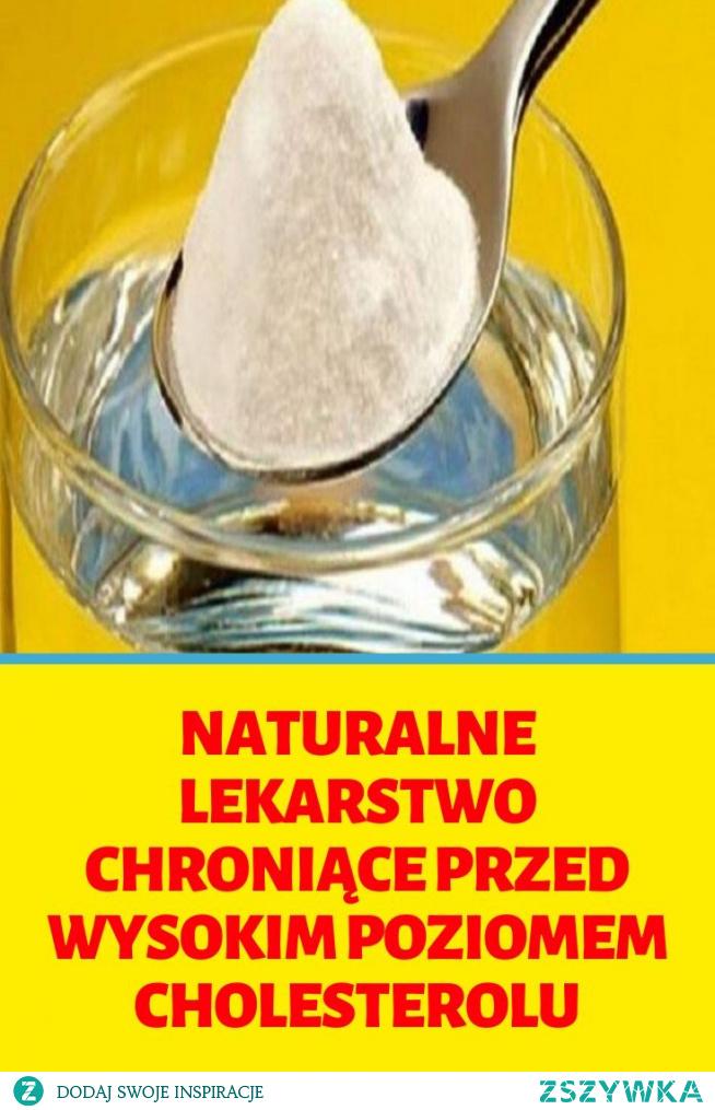 Naturalne lekarstwo chroniące przed wysokim poziomem cholesterolu