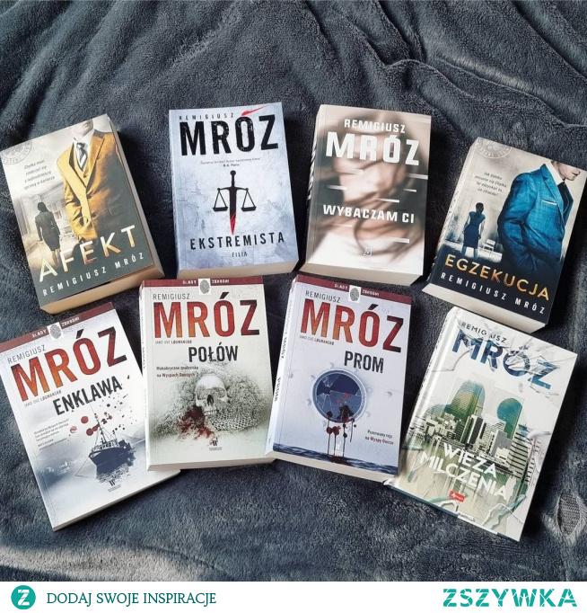 Książki Remigiusza Mroza.  Też tak macie, że nie wiecie którą czytać następną?