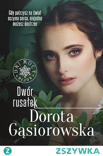 Dwór rusałek. Seria Dni Mocy t. 2 - Dorota Gąsiorowska